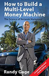 How to Build a Multi-Level Money Machine: The Science of Network Marketing