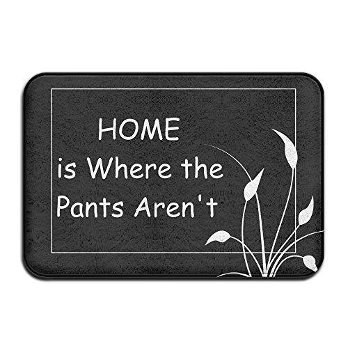 Home Is Where The Pants Aren't Indoor Outdoor Entrance Printed Rug Floor Mats Shoe Scraper Doormat For Bathroom, Kitchen, Balcony, Etc 16 X 24 - The Where Is The Snow Fuck