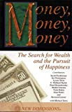 img - for Money, Money, Money: The Search for Wealth and the Pursuit of Happiness book / textbook / text book