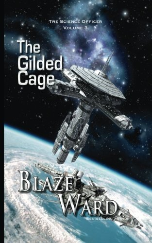 The Gilded Cage (The Science Officer) (Volume 3)