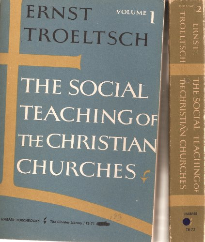 The Social Teaching of the Christian Churches, Volumes 1 & 2
