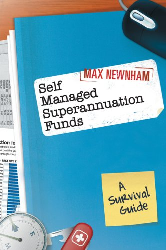 Self Managed Superannuation Funds: A Survival Guide Pdf