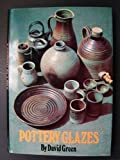 Pottery Glazes, David Green, 0823042170