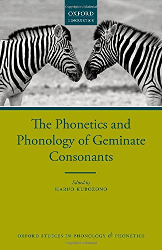The Phonetics and Phonology of Geminate Consonants (Oxford Studies in Phonology and Phonetics)