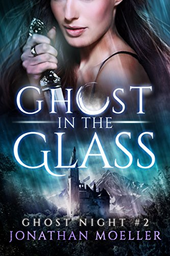 Ghost in the Glass (Ghost Night Book 2) -