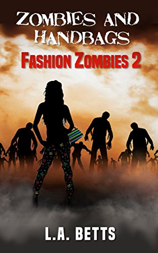 Book: Zombies and Handbags (Fashion Zombies) by L.A. Betts