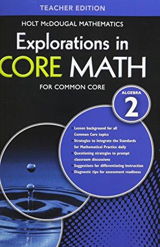 Explorations in Core Math Common Core Teacher Algebra 2: Teacher Edition