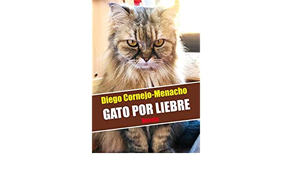 Gato por liebre (Spanish Edition) - Kindle edition by DIEGO CORNEJO-MENACHO. Literature & Fiction Kindle eBooks @ Amazon.com.