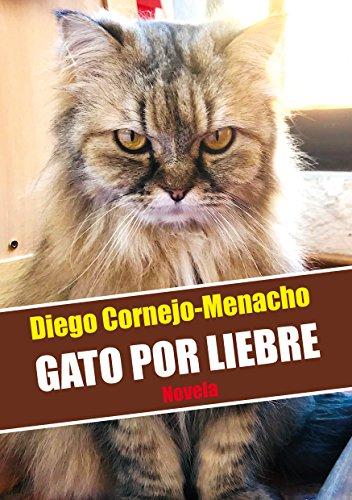 Gato por liebre (Spanish Edition) by [CORNEJO-MENACHO, DIEGO]