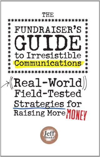 Book Cover: The Fundraiser's Guide to Irresistible Communications