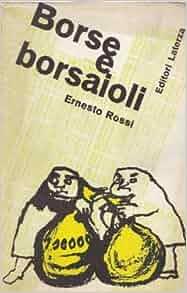 Borse E Borsaioli: Ernesto Rossi: Amazon.com: Books