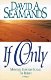 If Only, David A. Seamands, 1564761738