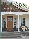 Utility-Style Quilts for Everyday Living (Scrap Your Stash)