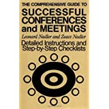 The Comprehensive Guide to Successful Conferences and Meetings: Detailed Instructions and Step-by-Step Checklists by Leonard Nadler (1987-10-19)