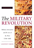 Book cover for The Military Revolution: Military Innovation and the Rise of the West, 1500-1800
