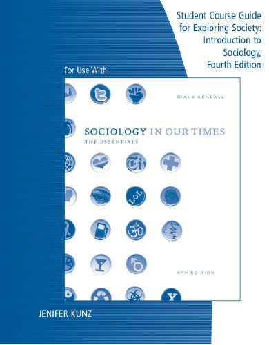 Telecourse Guide for Kendall's Sociology in Our Times: The Essentials, 8th