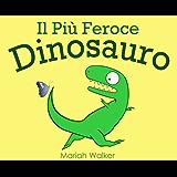 Il Più Feroce Dinosauro (Italian Edition)