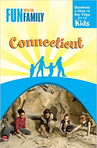 Hundreds of Ideas for Day Trips with the Kids 7th Fun with the Family Connecticut