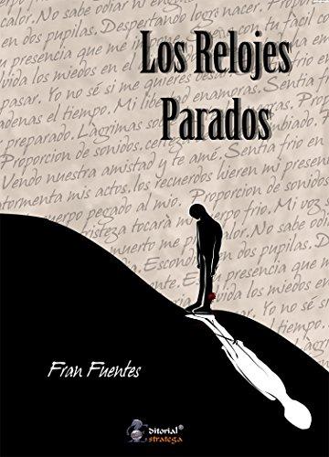 Amazon.com: LOS RELOJES PARADOS (Spanish Edition) eBook: FRANCISCO JAVIER FUENTES: Kindle Store