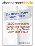 The Copywriter's Cheat Sheet: 1500 Persuasive Words and Phrases for Writing Smart Copy That Sells (English Edition)