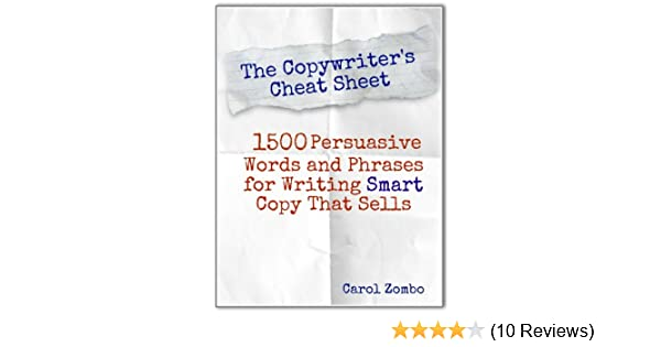 The copywriters cheat sheet 1500 persuasive words and phrases for the copywriters cheat sheet 1500 persuasive words and phrases for writing smart copy that sells kindle edition by carol zombo reference kindle ebooks fandeluxe Images