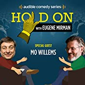 Ep. 21: Mo Willems and the Sesame Street Slam (Hold On with Eugene Mirman) | Eugene Mirman, Mo Willems