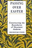 Passing over Easter, Shoshanah Feher, 0761989536