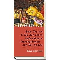 Zum Tee am Teich der roten Lotusblüten. Impressionen aus Sri Lanka (Picus Lesereisen)