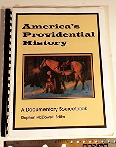 Book America's Providential History: A Documentary Sourcebook by Editor: Stephen McDowell (2010-01-30)