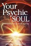 Your Psychic Soul, Judith Pennington, 0876047002