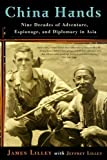img - for China Hands: Nine Decades of Adventure, Espionage, and Diplomacy in Asia book / textbook / text book