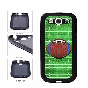 Buffalo or Die Football Field TPU RUBBER SILICONE Phone Case Back Cover Samsung Galaxy S3 I9300 WANGJING JINDA