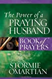 The Power of a Praying Husband Book of Prayers (Power of a Praying Book of Prayers)