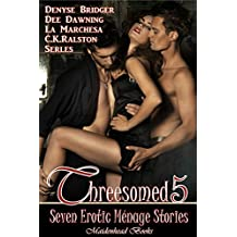 Threesomed 5: [5th Anniversary Menage & Multiple Partner Anthology]