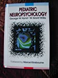 Pediatric Neuropsychology, Hynd, George W. and Willis, W. Grant, 0205101194
