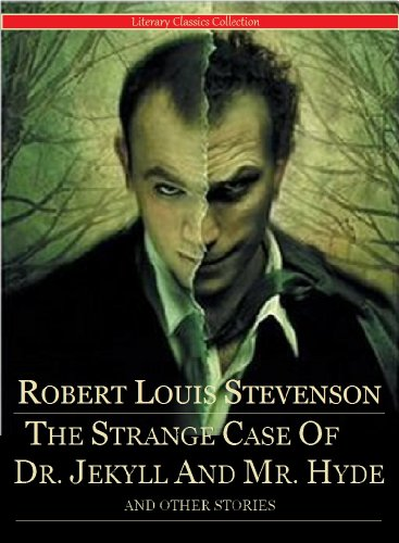The Strange Case of Dr. Jekyll and Mr. Hyde and Other Stories by Robert Louis Stevenson (Annotated) (Literary Classics Collection Book 85) (Annotated Cases)