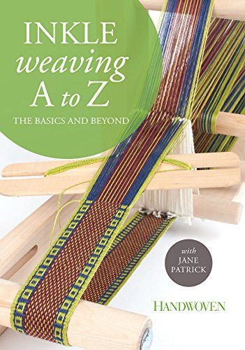Inkle Weaving A to Z: The Basics and Beyond