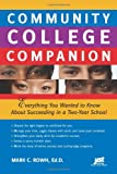 Community College Companion: Everything You Wanted to Know About Succeeding in a Two-Year School