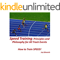 Speed Training: Principles and Philosophy for All Track Events