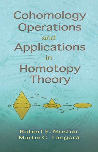 Cohomology Operations and Applications in Homotopy Theory (Dover Books on Mathematics)