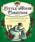 A Little House Christmas, Laura Ingalls Wilder, 0060274891