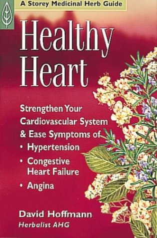 Healthy Heart: Strengthen Your Cardiovascular System Naturally (Herbs For High Blood Pressure And Cholesterol)