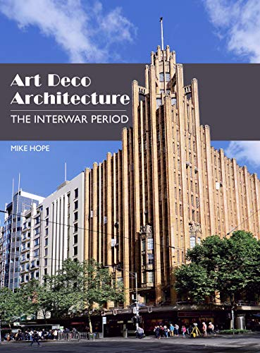 Art Deco Architecture: The Interwar Period ()