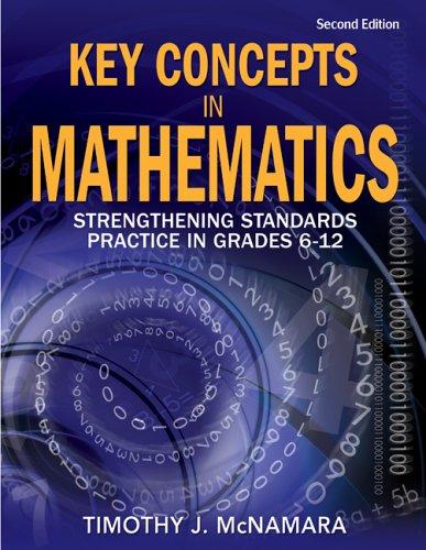 Key Concepts in Mathematics: Strengthening Standards Practice in Grades 6-12