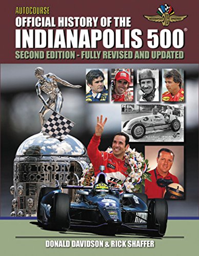 Autocourse Official Illustrated History Of The Indianapolis 500  Revised And Updated Second Edition Includes Tribute To Dan Wheldon