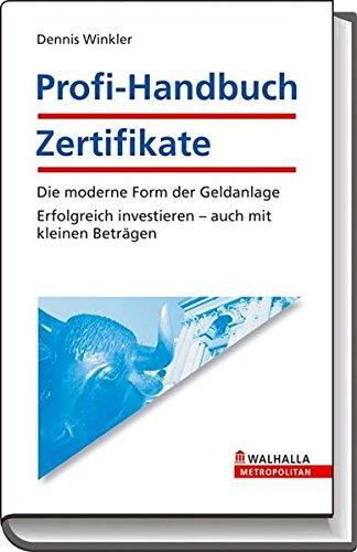 profi-handbuch-zertifikate-die-moderne-form-der-geldanlage-erfolgreich-investieren-auch-mit-kleinen-betrgen