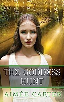 The Goddess Hunt (A Goddess Test Novel) by [Carter, Aimée]