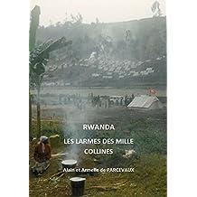 Rwanda: les larmes des mille collines (French Edition)
