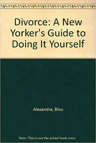 Divorce a new yorkers guide to doing it yourself amazon divorce a new yorkers guide to doing it yourself amazon bliss alexandra robin leonard 9780873371964 books solutioingenieria Gallery