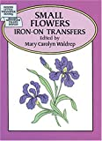 Small Flowers Iron-on Transfers, Mary C. Waldrep, 0486277801